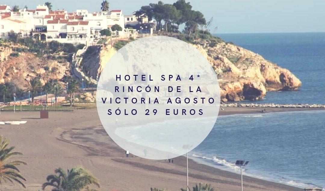 AGOSTO EN RINCÓN DE LA VICTORIA: HOTEL SPA 4* FRENTE AL MAR SÓLO 29 EUROS